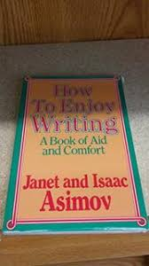 HOW TO ENJOY WRITING By Isaac Asimov