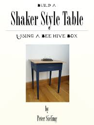 shaker style beehive table plans garreson publishing
