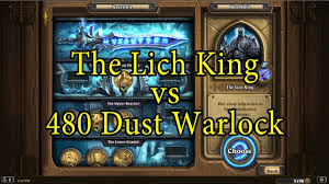 hearthstone the lich king with a 480 dust warlock deck youtube