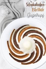 schokoladen eierlikör gugelhupf