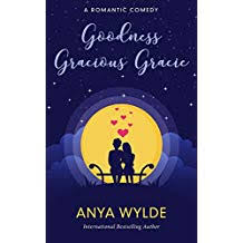Goodness Gracious Gracie A Romantic Comedy The Monsoon Series Book 2