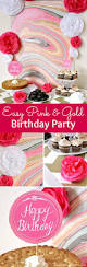 Pink And Gold Birthday Themes by Easy Pink And Gold Birthday Party