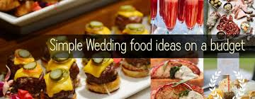 Simple Wedding Food Ideas On A Budget