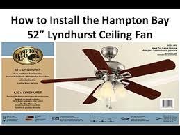 Hampton Bay Ceiling Fan Instructions by How To Install A Ceiling Fan Lyndhurst Youtube