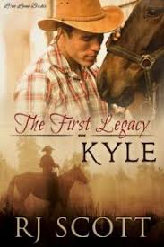 Kyle Legacy Series Book 1 By Author RJ Scott