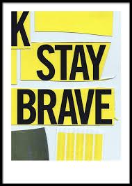 stay brave no1 poster poster typografie inspirierende zitate