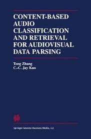 Get Quotations Content Based Audio Classification And Retrieval For Audiovisual Data Parsing The Kluwer International Series