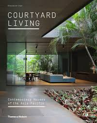 100 Contemporary Houses Courtyard Living Of The AsiaPacific