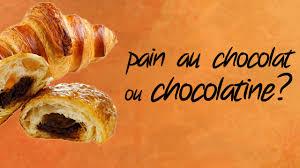 PAIN AU CHOCOLAT Ou CHOCOLATINE