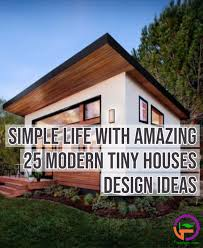 100 Design Ideas For Houses Simple Life With Amazing 25 Modern Tiny