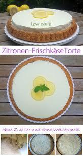 zitronen frischkäse torte low carb low carb rezepte