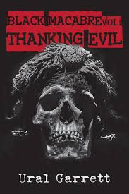 Alex Dwyer Reviews Ural Garretts First Novel Thanking Evil