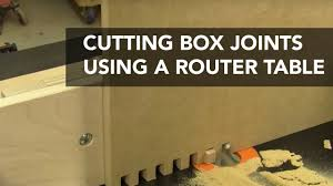 how to cut box joints with a router table youtube
