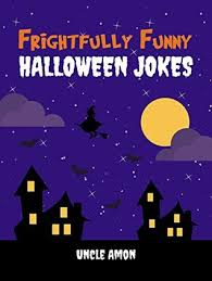 Halloween Riddles And Jokes For Adults by Frightfully Funny Halloween Jokes Hilarious Jokes And Riddles For