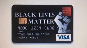 Wells Fargo Rejects Black Lives Matter Debit Card Design Design