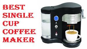 Best Single Cup Coffee Maker 2018 Youtube