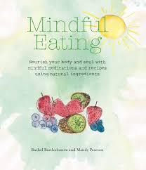 Pearson Desk Copy Return by Mindful Eating Book By Rachel Bartholomew Mandy Pearson