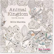 Coloring Book For Adults Animal Kingdom By Millie Marotta Available At Our Ben Franklin
