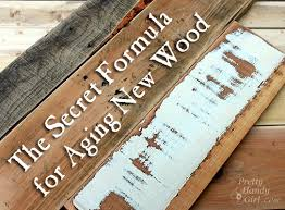 how to make new wood look old weathered and rustic pretty handy