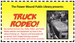 The Town Of Flower Mound Truck Rodeo Is Returning To Library Children Can Check Out All Awesome Vehicles And Equipment From Various
