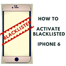 How to Activate Blacklisted iPhone 6 Unblacklist Lost Stolen iPhone