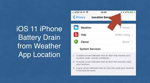 ios 11 iphone battery drain from weather app location iowa city