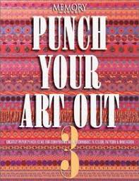 Punch Your Art Out Creative Paper Ideas For Scrapbooks With Techniques In Color