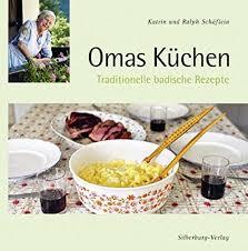omas küchen traditionelle badische rezepte schäflein