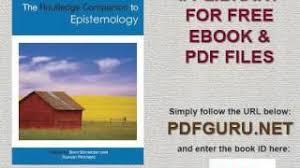 The Routledge Companion To Epistemology Philosophy Companions