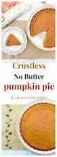 Crustless Pumpkin Pie Cupcakes by Crustless No Butter Pumpkin Pie U2022 Unicorns In The Kitchen