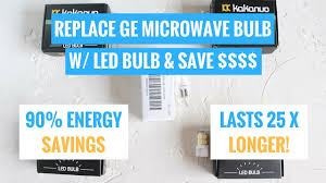 replace ge microwave bulb wb25x10019 with an led bulb and save