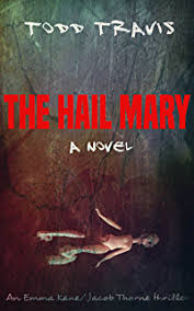 The Hail Mary Emma Kane Jacob Thorne Book 4