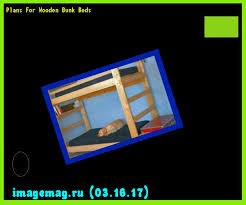 plans for wooden bunk beds 170132 the best image search