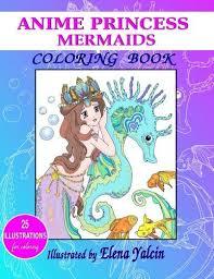 Coloring Book ANIME Princess Mermaids By Elena Yalcin