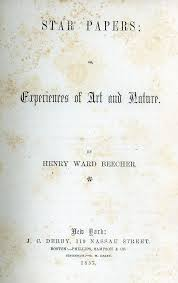 Star Papers By Henry Ward Beecher New York J C Derby 1857 1855