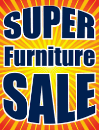 Plastic Window Sign Super Furniture Sale BURST
