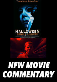 Halloween The Curse Of Michael Myers Cast by Nfw Movie Commentary Podcast Halloween 6 The Curse Of Michael