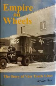 Empire On Wheels: The Story Of Voss Truck Lines: Les Voss: Amazon ...
