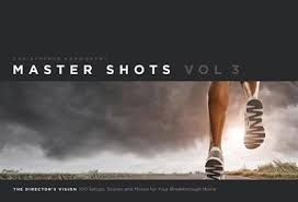 Master Shots Vol 3 The Directors Vision 100 Setups Scenes And Moves For Your Breakthrough Movie Book By Christopher Kenworthy Paperback