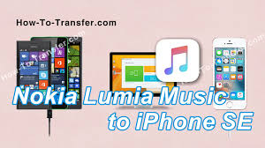 How to Transfer Music from Nokia Lumia to iPhone SE Sync Nokia