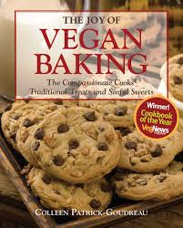 The Joy of Vegan Baking The passionate Cooks Traditional Treats and Sinful Sweets Colleen Patrick Goudreau Amazon Books