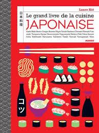 livre cuisine japonaise le grand livre de la cuisine japonaise relié laure kié achat