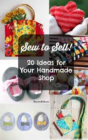 Sewing for profit Projects that are great to make to sell