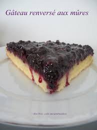 gâteau renversé aux mûres sauvages sans oeufs mon show colat