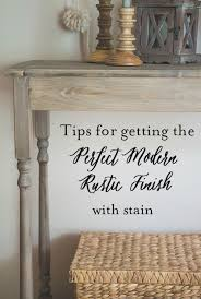 Tips For Getting The Perfect Modern Rustic Finish With Stain