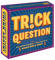 Trick Question: The Clever Game Of Quick Wit—Served With A Twist ...