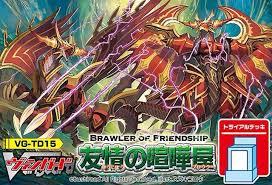 trial deck 15 brawler of friendship cardfight vanguard wiki