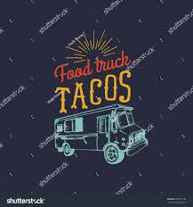 Tacos Logo Vector Vintage Mexican Food Stock Vector (Royalty Free ... The Heather Jones Bucket List New Thing 75 Food Truck Friday Set Coffee Burger Hot Stock Vector Royalty Free Vectoe Of Monochrome Logos For Festival Original Tacos Logo Vintage Mexican Corazn Azteca Serves Up Awesome In Kirkland Gringos Guide To 2 Am Summer Night Summa Time Pinterest Truck Ultimate Ccinnati Taco The 275 Loop Ocean Park Trucks At Victorian