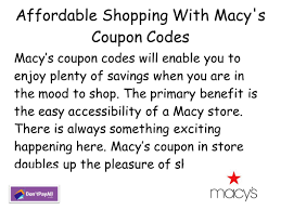 TOP BRANDS DISCOUNT COUPONS... Affordable Shopping With Macy's ... 20 Off 50 Macys Coupon Coupon Macys Weekend Shopping Promo Codes Impact Cversion Heres How To Manage It Sessioncam Friends And Family Code Opening A Bank Account Online With Chase 10 Best Online Coupons Aug 2019 Honey Deals At Noon 30 Off Aug2019 Top Brands Discount Coupons Affordable Shopping With Download Mobile App Printable 2018 Pizza Hut Factoria August 2013 Free Shipping Code For Macyscom Antasia Get The Automatically Applied Checkout Le Chic