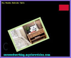 how to build a wooden bedside table 165246 woodworking plans and